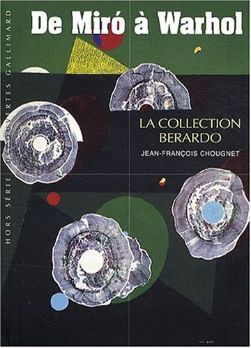 9782070359905: Decouverte Gallimard: De Miro a Warhol, LA Collection Berardo (French Edition)