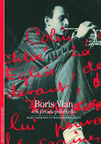 9782070359981: Boris Vian: «Si j'étais pohéteû» (Découvertes Gallimard)