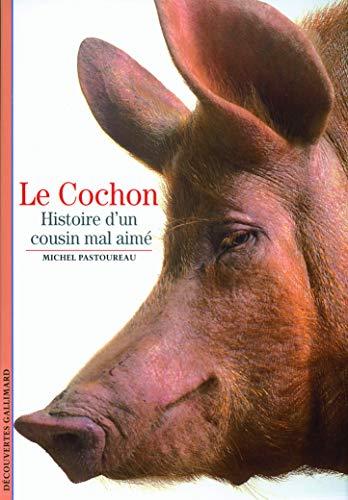 9782070360383: Le Cochon : Histoire d'un cousin mal aimé
