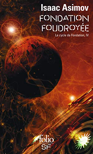 CYCLE DE FONDATION (LE) T.04 : FONDATION FOUDROYÉE N.E.: ASIMOV ISAAC