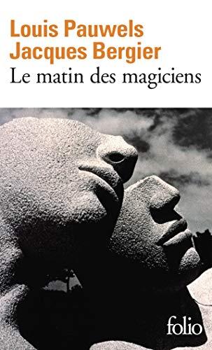 Le Matin des magiciens: Introduction au réalisme: Louis Pauwels, Jacques
