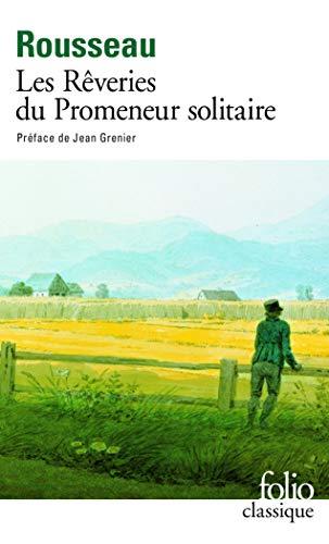 RÊVERIES DU PROMENEUR SOLITAIRE (LES): ROUSSEAU JEAN-JACQUES