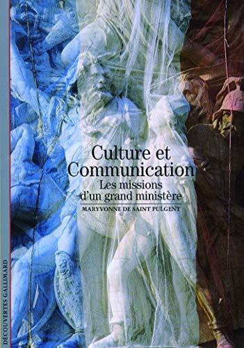 9782070362028: Culture et Communication: Les missions d'un grand ministère