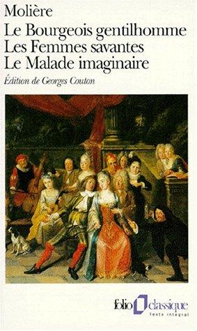 Le Bourgeois Gentilhomme / Les Femmes Savantes: Moliere