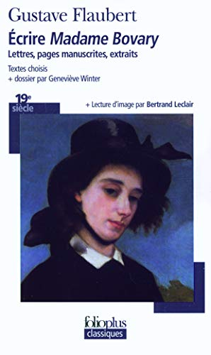 Écrire «Madame Bovary»: Lettres, pages manuscrites, extraits