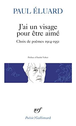 9782070365715: J'ai un visage pour être aimé: Choix de poèmes 1914-1951
