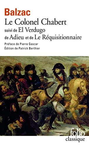9782070365937: Le Colonel Chabert / El Verdugo /Adieu /Le Réquisitionnaire (Folio classique)