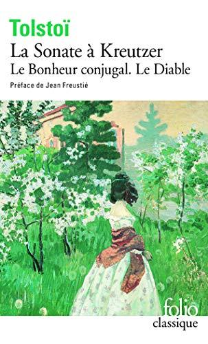 9782070366224: La Sonate à Kreutzer/Le Diable/Le Bonheur conjugal (Folio)
