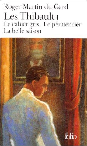 Les Thibault I Le Cahier Gris Le Peniten (French Edition): Martin Du Gard, Roge