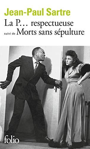 La P Respectueuse Suivi De Morts Sans: Jean-Paul Sartre