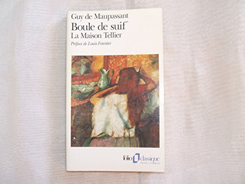 Boule De Suif La Maison Tellier (Folio): Guy De Maupassant