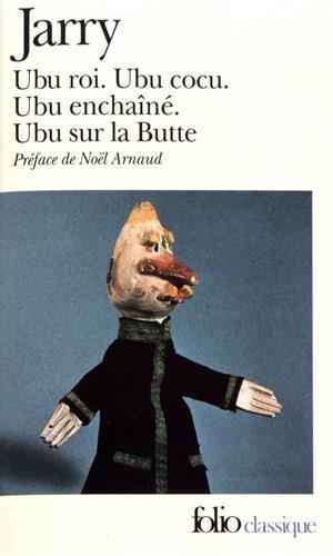 Ubu: Ubu roi, Ubu cocu, Ubu enchaine,: Alfred Jarry