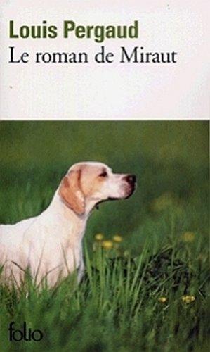 Le Roman de Miraut chien de chasse: Louis Pergaud