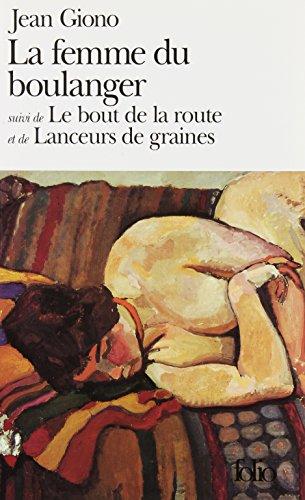 9782070370795: La Femme du boulanger / Le Bout de la route /Lanceurs de graines