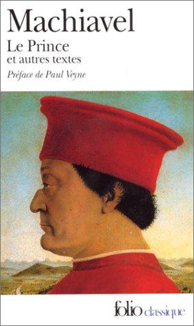 9782070371730: Le Prince. (suivi d'extraits des) êuvres politiques. (et d'un choix des) Lettres familières