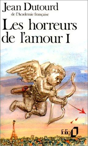 HORREURS DE L'AMOUR T01 (LES): DUTOURD,JEAN