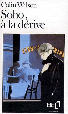Soho a la Derive (Folio) (French Edition) (207037307X) by Wilson, Colin