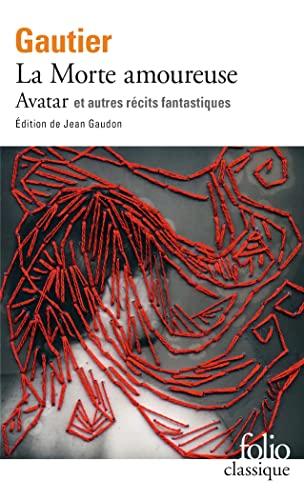 9782070373161: La Morte Amoureuse Avatar Et Autres Recits Fantastiques (English and French Edition)