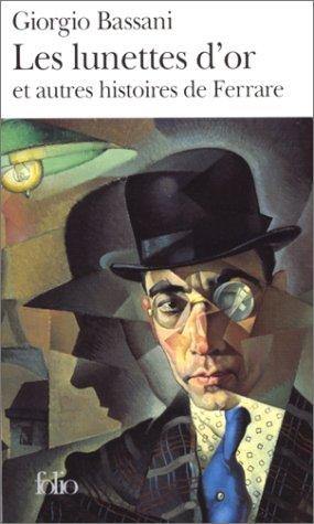 Les lunettes d'or et autres histoires de Ferrare (2070373940) by Giorgio Bassani