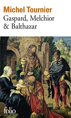 Gaspard, Melchior Et Balthazar (Collection Folio): Tournier, M