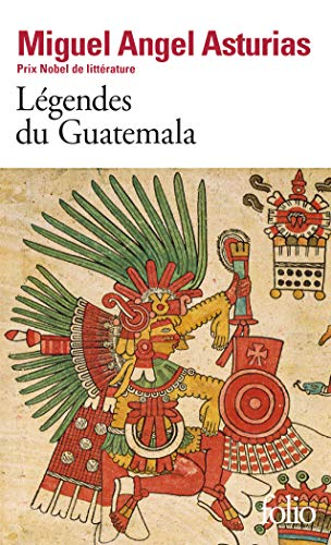 Légendes du Guatemala (Folio): Miguel Angel Asturias