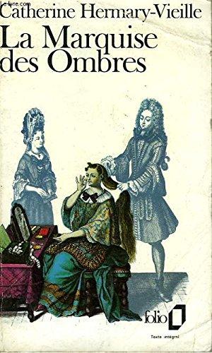 9782070376551: La Marquise des Ombres ou La vie de Marie-Madeleine d'Aubray, marquise de Brinvilliers