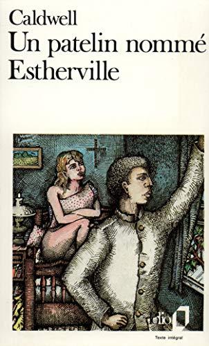 Un patelin nommé Estherville: A37685 (Folio): Caldwell,Erskine