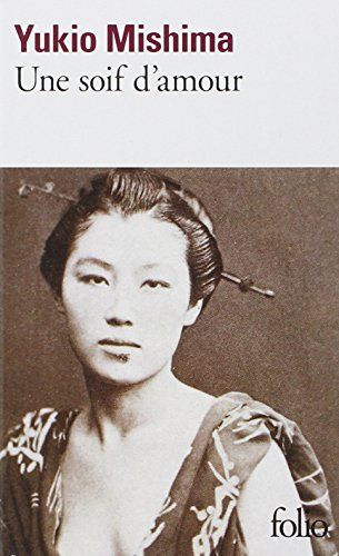 Une soif d'amour [Mass Market Paperback] [Jan: Mishima, Yukio