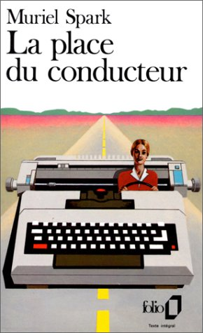 La Place Du Conducteur (Folio) (English and French Edition): Spark, Muriel