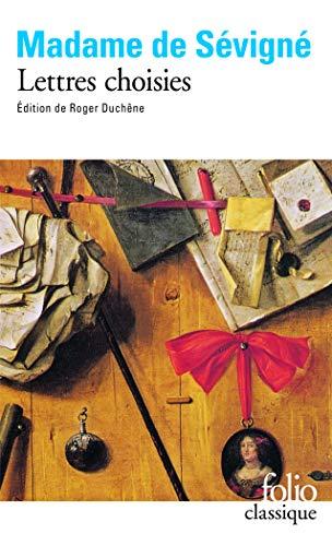 Lettres Choisies (Collection Folio) (French Edition): Madame De Sevigne