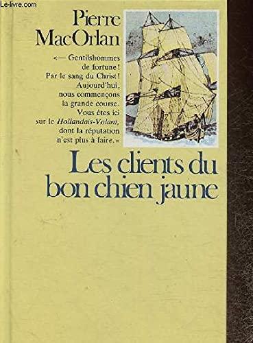 Les clients du Bon Chien Jaune: Mac Orlan, Pierre