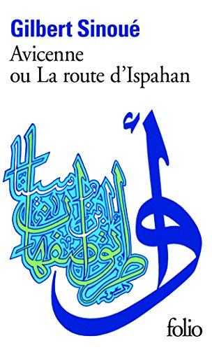 9782070383023: Avicenne ou la route d'Ispahan