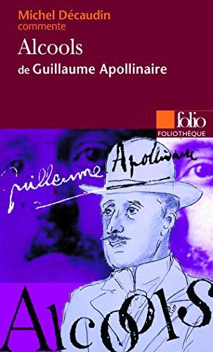 9782070383559: Alcools de Guillaume Apollinaire (Essai et dossier)