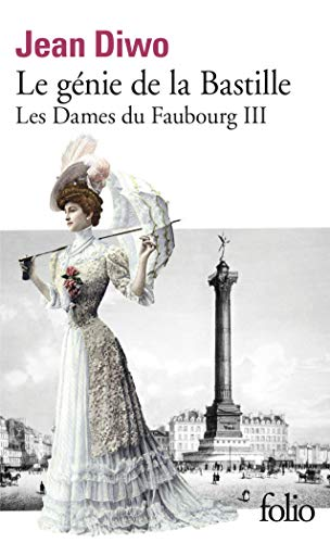 9782070383931: Les Dames du Faubourg, III:Le génie de la Bastille