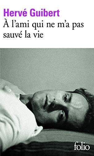 9782070385034: À l'ami qui ne m'a pas sauvé la vie (Folio)