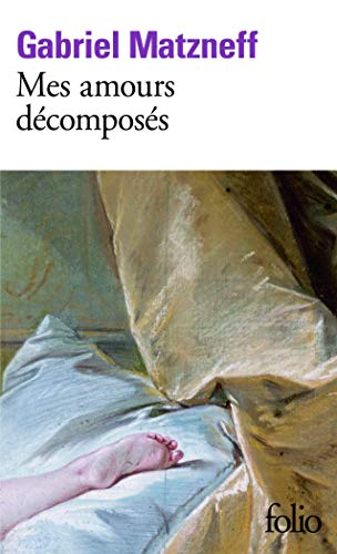 9782070385157: Mes Amours Decomposes (Folio) (French Edition)