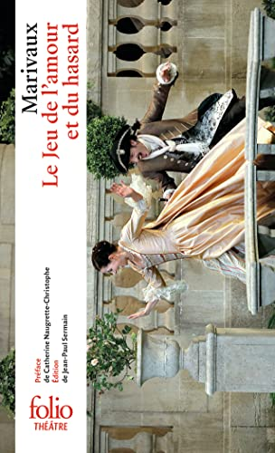 Jeu de l'Amour et du Hasard (Folio: Marivaux