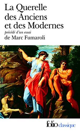 9782070387526: La Querelle des Anciens et des Modernes : 17e-18e siècles