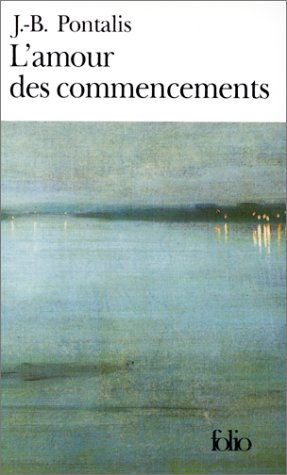 9782070388547: Amour Des Commencements (Folio) (English and French Edition)
