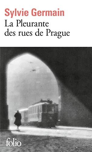 Pleurante Des Rues Prag (Folio) (English and: Sylvie Germain