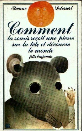 9782070390038: Comment la souris reçoit une pierre sur la tête et découvre le monde