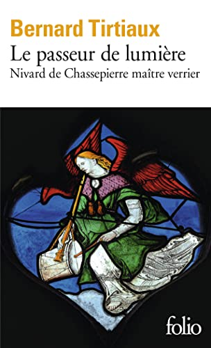 9782070392780: Le Passeur de lumière: Nivard de Chassepierre maître verrier (Folio)