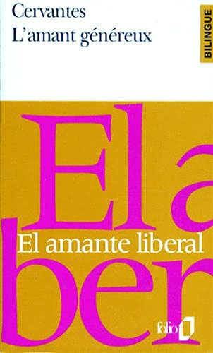 L'Amant généreux, édition bilingue (français/espagnol): Miguel De Cervantès