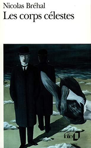 9782070393114: Les Corps célestes - Prix Renaudot 1993