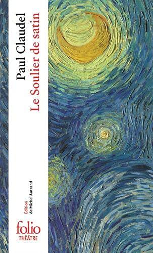 9782070393381: Le Soulier de satin ou Le pire n'est pas toujours sûr: Action espagnole en quatre journées (Folio Théâtre)