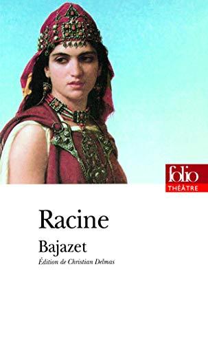 9782070393411: Bajazet (Folio Theatre) (English and French Edition)