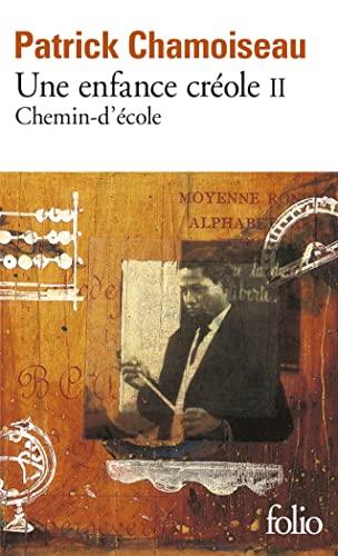 9782070394968: Une enfance creole: Chemin-d'ecole: 2