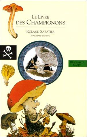 9782070395408: Le Livre des champignons