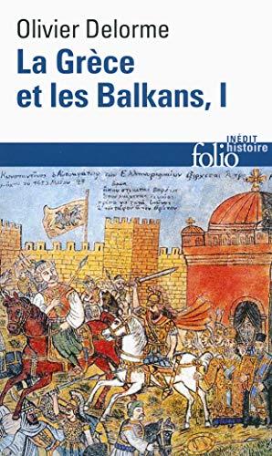 9782070396061: La Grèce et les Balkans (Tome 1): Du Ve siècle à nos jours