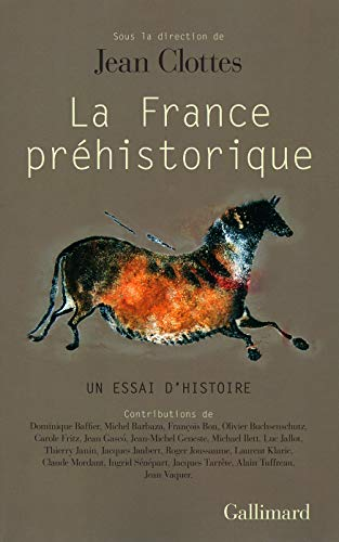 La france préhistorique (French Edition): JEAN CLOTTES